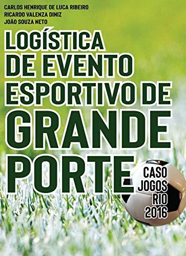 Logística de Evento Esportivo de Grande Porte - Caso Jogos Rio 2016 (Portuguese Edition)