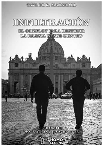 Infiltración: El complot para destruir la Iglesia desde dentro ...