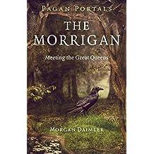 The Morrigan: Meeting the Great Queens