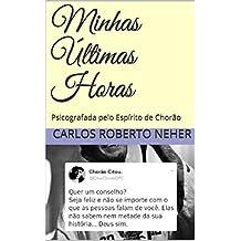 Minhas Últimas Horas: Psicografada pelo Espírito de Chorão (Portuguese Edition)