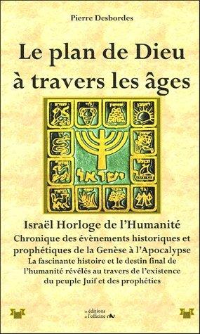 Le plan de Dieu à travers les âges : Chronologie de la genèse à l'Apocalypse