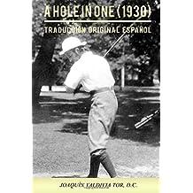 A Hole in One (1930). Traducción original español: Volume 4 (Colección Palmer)