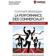 Comment développer la performance des commerciaux ?: Coachez vos commerciaux comme des athlètes !