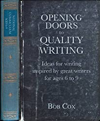 Opening Doors to Quality Writing: Ideas for writing inspired by great writers for ages 6 to 9