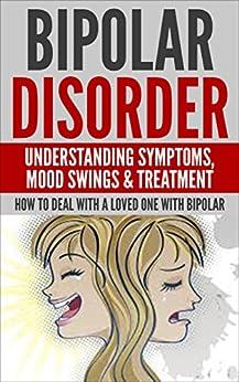 Bipolar Disorder: bipolar disorder, bipolar treatment, mental illness, mental health (anxiety, chronic depression, bipolar in children) by [Wilkenson, Anthony]