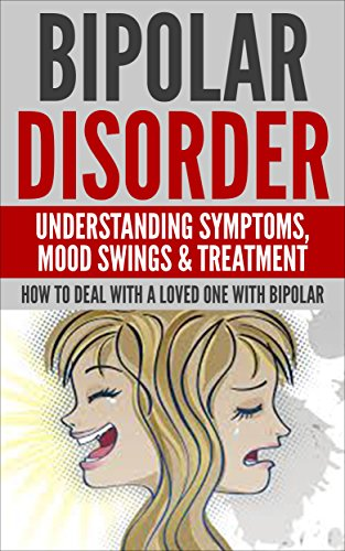 Bipolar Disorder: bipolar disorder, bipolar treatment, mental illness, mental health (anxiety, chronic depression, bipolar in children) (English Edition)