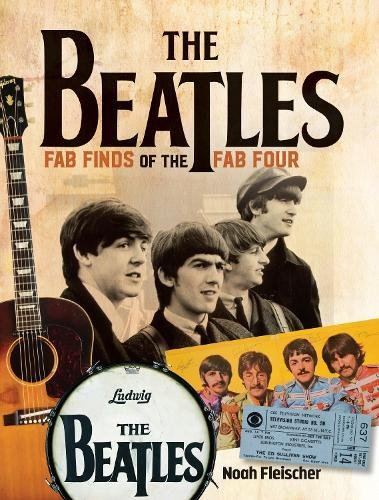 The Beatles - Fab Finds of the Fab Four por Noah Fleisher