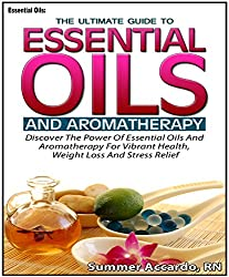 The Essential Oils Guide: Benefits Of Essential Oils: The Essential Oils Guide (Benefits Of Essential Oils, Essential Oils For Beginners) (English Edition)