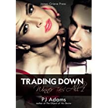 Trading Down (Winner Takes All Book 1)