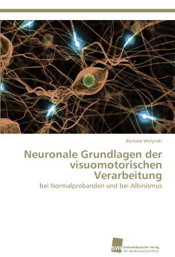 Neuronale Grundlagen der visuomotorischen Verarbeitung: bei Normalprobanden und bei Albinismus