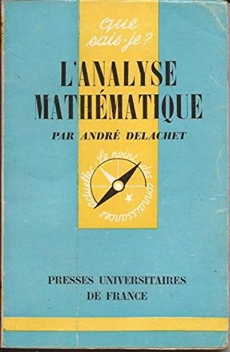 L'analyse mathematique par Delachet Andre