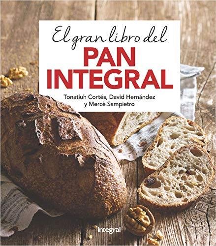 El gran libro del pan integral (ALIMENTACION)