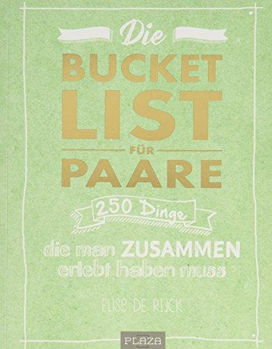 Paar Ideen - Die Bucket List für Paare: 250