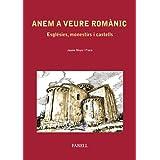 Anem a veure Romànic. Esglésies, monestirs i castells