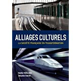 Alliages culturels: La societe fran???aise en transformation (with Premium Web Site Printed Access Card) (World Languages) by Heather Willis Allen (2013-01-02)
