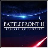 Star Wars Battlefront II Trailer Collection