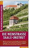 Die Weinstraße Saale-Unstrut: Reiseführer -