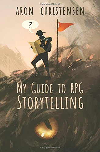 My Guide to RPG Storytelling (Rpg Game Master)