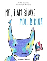 Me, I Am Bidule / Moi, Bidule: (Bilingual version) (English Edition)