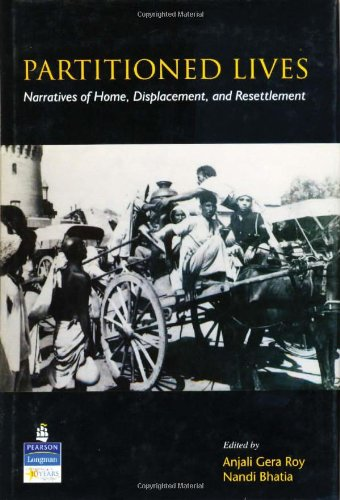 Partitioned Lives: Narratives of Home,Displacement, and Resettlement