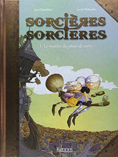 Sorcières Sorcières BD T01: Le mystère du jeteur de sort
