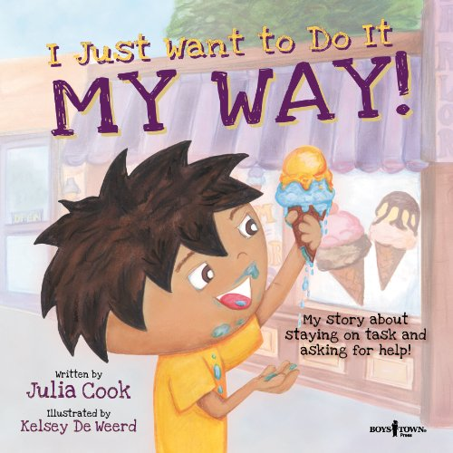 I Just Want to Do it My Way! (Best Me I Can Be!) por Julia Cook