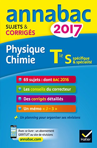 Annales Annabac 2017 Physique-chimie Tle S: sujets et corrigs du bac Terminale S