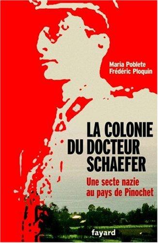 la-colonie-du-docteur-schaefer-une-secte-au-pays-de-pinochet