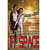 { BUTT PIRATES IN SPACE } By Kelly, Kiernana ( Author ) [ Apr - 2013 ] [ Paperback ]