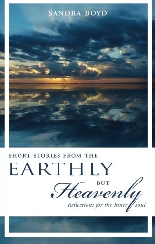 Short Stories from the Earthly But Heavenly Cover Image