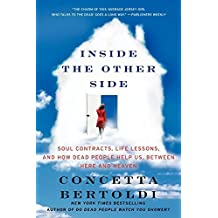 Inside the Other Side: Soul Contracts, Life Lessons, and How Dead People Help Us, Between Here and Heaven by Concetta Bertoldi (2012-08-20)