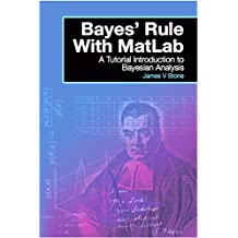 Bayes' Rule With MatLab: A Tutorial Introduction to Bayesian Analysis (English Edition)