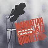Autumn Leaves by Manhattan Jazz Quintet (2015-05-27)