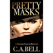 Pretty Masks: A Twisted Tale of Revenge