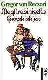 Maghrebinische Geschichten von Rezzori. Gregor von (1958) Taschenbuch