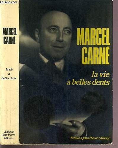 La vie à belles dents: Souvenirs por Marcel Carné