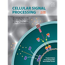 Cellular Signal Processing: An Introduction to the Molecular Mechanisms of Signal Transduction (English Edition)