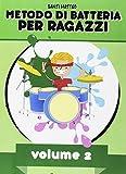 eBook Gratis da Scaricare Metodo di batteria per ragazzi 2 (PDF,EPUB,MOBI) Online Italiano
