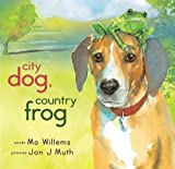[City Dog, Country Frog] [by: Mo Willems]