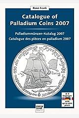 Palladium-Münzkatalog 2007 / Catalogue of Palladium Coins 2007 Taschenbuch