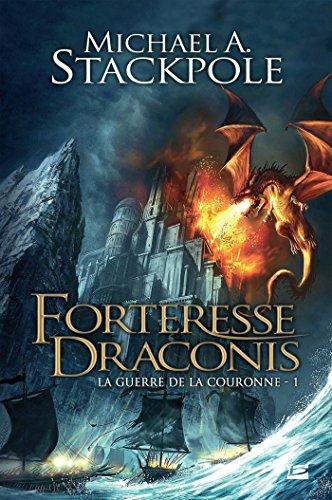 La Guerre de la Couronne T1 Forteresse Draconis