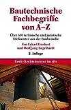 Bautechnische Fachbegriffe von A-Z: Über 600 technische und juristische Stichwörter aus der Baubranche (dtv Beck Rechtsberater)