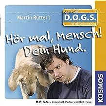HÖR MAL, MENSCH! - DEIN HUND