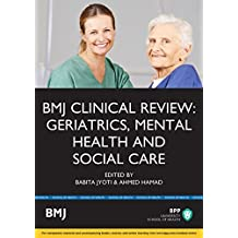 Geriatrics, Mental Health and Social Care (Bmj Clinical Review) by Babita Jyoti and Ahmed Hamad (2016-04-05)