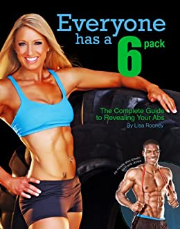 Everyone Has A 6-Pack: The Complete Guide to Revealing Your Abs ...