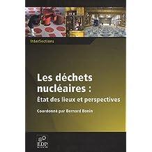 Les déchets nucléaires : Etat des lieux et perspectives
