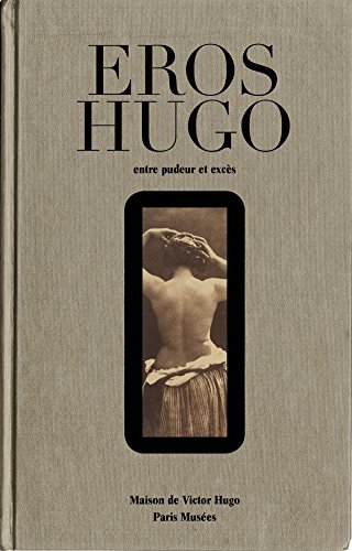 Eros Hugo : Entre pudeur et excès