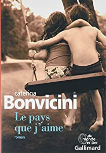 vignette de 'Le pays que j'aime (Caterina Bonvicini)'