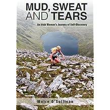Mud, Sweat and Tears - an Irish Woman's Journey of Self-Discovery (English Edition)