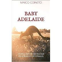 "Baby Adelaide: (ovvero, ""Storia di un Exchange Program in Australia"")"